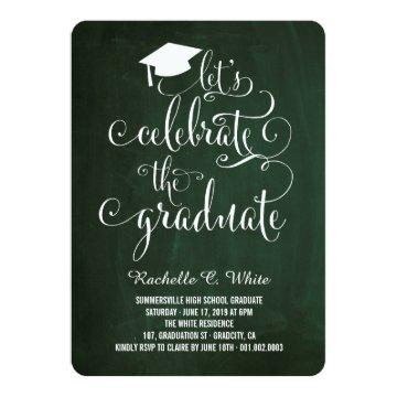 Chalkboard Let's Celebrate The Graduate Party Invitation