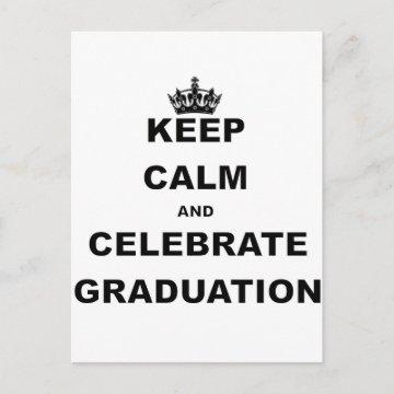 KEEP CALM AND CELEBRATE GRADUATION.png Announcement Postcard