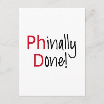 Phinally Done,  PhD graduate, graduation gift Announcement Postcard