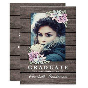 Rustic Succulent Photo 2019 Graduation Party Invitation