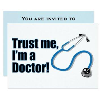 Trust me I'm a Doctor Graduation Party Invitation